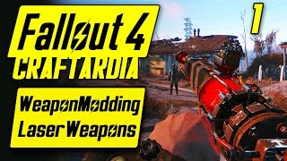 Fallout 4 Weapon Customization - Laser Weapons Modding #1- Fallout 4 Laser Weapons Mods [CRAFTARDIA]