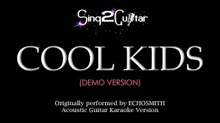 Cool Kids (Acoustic Guitar Karaoke demo) Echosmith