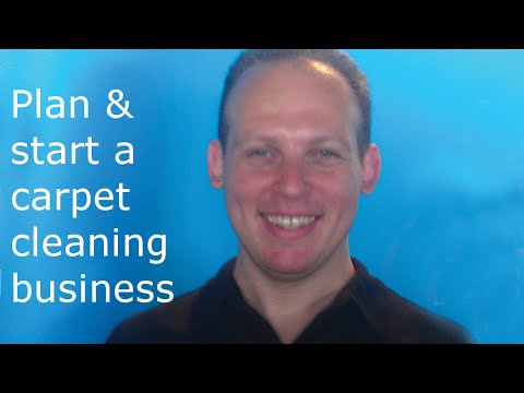 How to write a business plan, start, grow and get customers for a carpet cleaning business