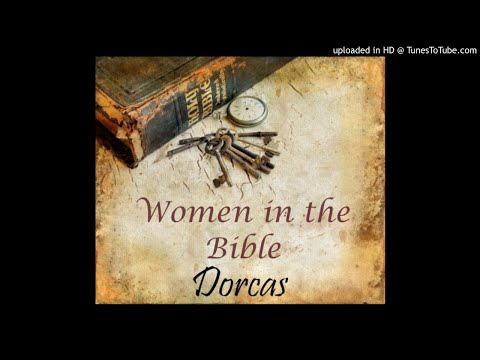 Dorcas (Acts 8:36-43) - Women Of The Bible Series (13) By Gail Mays