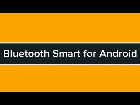Developing Bluetooth Smart Applications for Android Tutorial