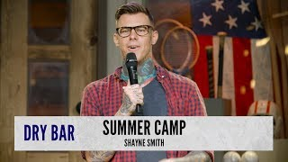 Scared Straight At Summer Camp. Shayne Smith