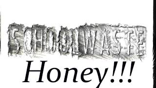 Video schoolwaste- honey, lyric video