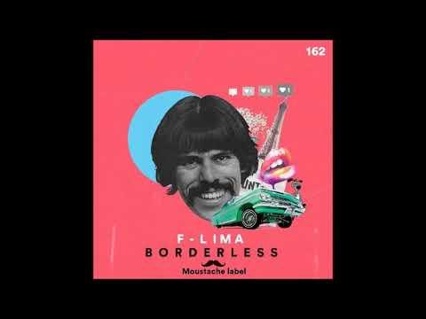 F-LIMA - Borderless (Original Mix) [Moustache Label]