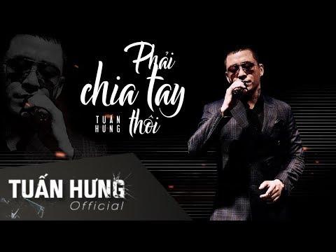 Phải Chia Tay Thôi (#PCTT) | Tuấn Hưng | Official Lyrics Video - Thời lượng: 5 phút và 14 giây.