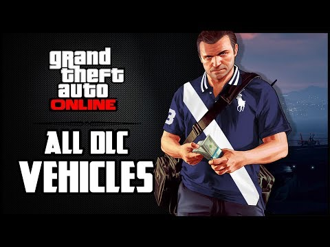 All GTA 5 Online DLC vehicles added since the very start | Sonny Evans