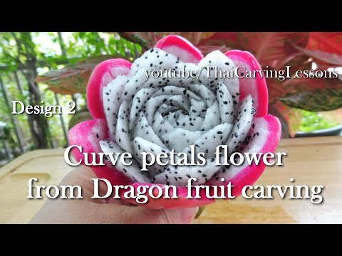 Design 2,Dragon Fruit Carving,Curve Petals,Lessons 45 For Beginners,แกะสลักแก้วมังกร