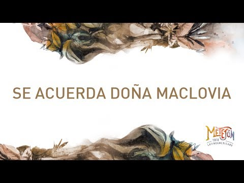 Se acuerda Doña Maclovia / METEJÓN