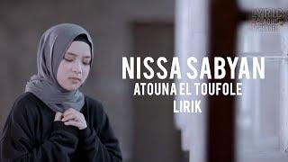 Video NISSA SABYAN - Atouna El Toufole  ( Lirik ) MP3, 3GP, MP4, WEBM, AVI, FLV September 2019