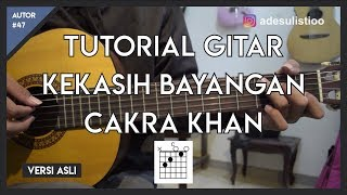 Video Tutorial Gitar ( KEKASIH BAYANGAN - CAKRA KHAN ) LENGKAP! MP3, 3GP, MP4, WEBM, AVI, FLV Juli 2018