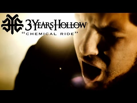 Three Years Hollow - Chemical Ride