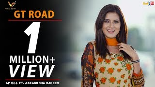 Video GT Road - AP Gill Ft. Aakanksha Sareen | Latest Punjabi Songs 2017 | Vs Records | Punjabi Songs 2017 MP3, 3GP, MP4, WEBM, AVI, FLV April 2017