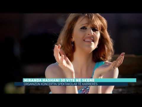 Miranda Hashani 30 vite në skenë, organizon koncertin spektakolar të karrierës (Video)