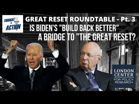 Great Reset Roundtable, Pt 3: Does #Biden's Build Back Better Open the Door For Schwab's Plan?