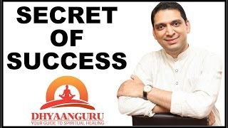 SECRET OF SUCCESS : BY DHYAANGURU DR. NIPUN AGGARWAL