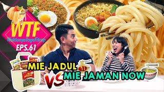 Video WTF#61 MIE JADUL VS MIE JAMAN NOW 🍝 🍜 🙇  💁 MP3, 3GP, MP4, WEBM, AVI, FLV Maret 2018
