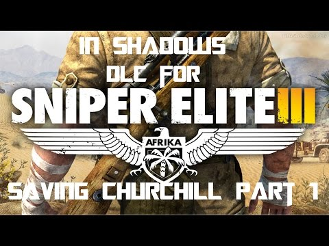 Sniper Elite III : Save Churchill : Part 1 ? In Shadows Playstation 3