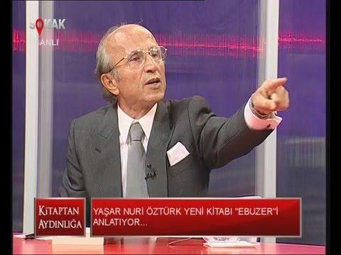 Kitaptan Aydınlığa 05.11.2014 / Prof.Dr. Yaşar Nuri Öztürk
