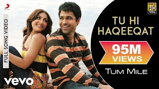 Video Tu Hi Haqeeqat Full Video - Tum Mile|Emraan Hashmi,Soha Ali Khan|Pritam|Javed Ali|Shadab download in MP3, 3GP, MP4, WEBM, AVI, FLV January 2017