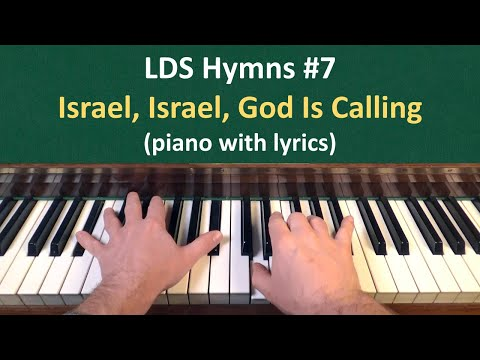 (#7) Israel, Israel, God Is Calling (LDS Hymns - piano with lyrics)