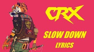 Download Lagu CRX - Slow Down - Lyrics Video Mp3