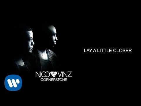 Nico & Vinz - Lay A Little Closer