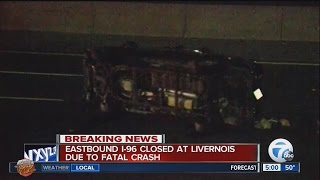 Eastbound I-96 closed at Livernois due to fatal crash