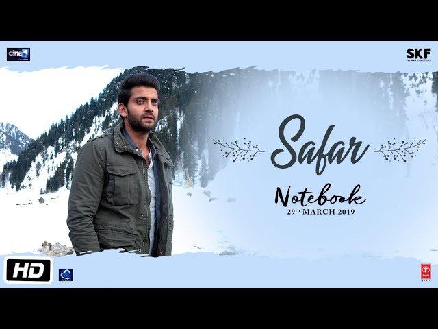 સલમાન પ્રોડક્શનની ફિલ્મ 'નોટબુક' ફિલ્મ નું વધુ એક ''સફર'' સોન્ગ રિલીઝ