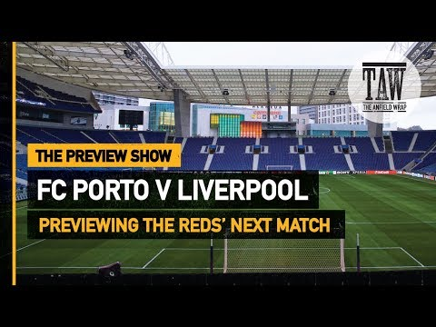 FC Porto V Liverpool | The Preview Show