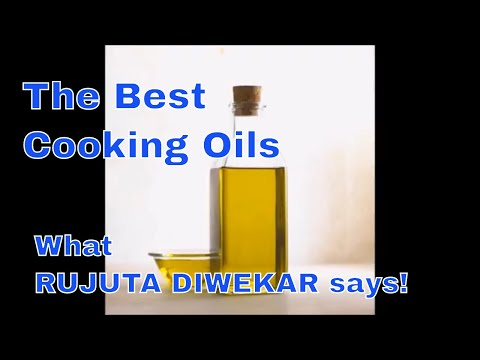 The Best Cooking Oils | Rujuta Diwekar