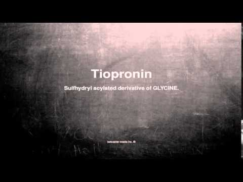 Medical vocabulary: What does Tiopronin mean