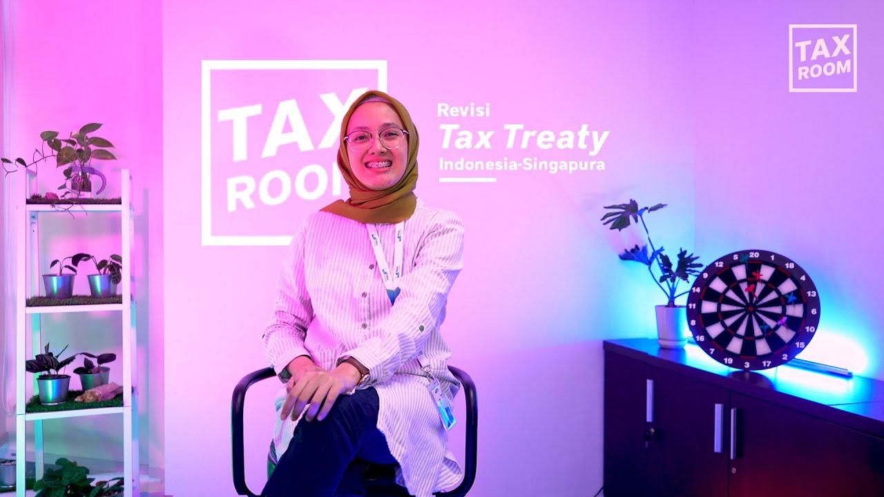 #TAXROOM : Indonesia-Singapura Revisi Tax Treaty