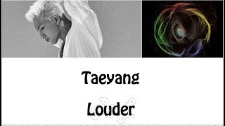 Taeyang 태양 - Louder (Lyrics ENGLISH/ROM/HAN)