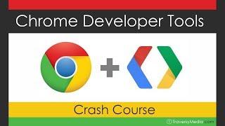 Google Chrome Developer Tools Crash Course