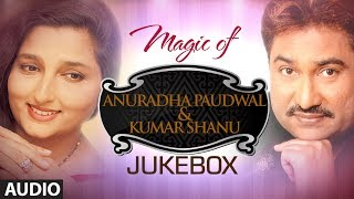 Magic of Anuradha Paudwal  Kumar Sanu Superhit Bollywood Songs  Non Stop Hits  Jukebox