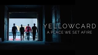 Thumbnail for Yellowcard — A Place We Set Afire
