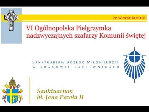 VI Ogólnopolska Pielgrzymka nadzwyczajnych szafarzy Komunii świętej - 22.09.2012