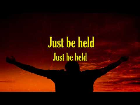 Just be Held  Casting Crowns  (LIVE) Lyrics Video HD