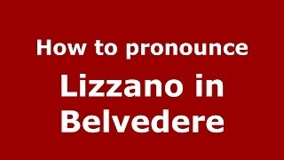 Lizzano in Belvedere Italy  city pictures gallery : How to pronounce Lizzano in Belvedere (Italian/Italy) - PronounceNames.com