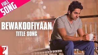 Nonton Bewakoofiyaan   Full Title Song   Ayushmann Khurrana   Sonam Kapoor   Raghu Dixit Film Subtitle Indonesia Streaming Movie Download