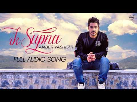 Ik Supna (Full Audio Song) | Amber Vashisht | Late