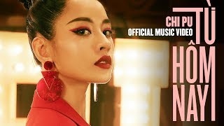 Video Chi Pu | TỪ HÔM NAY (Feel Like Ooh) - Official Music Video (치푸) MP3, 3GP, MP4, WEBM, AVI, FLV Mei 2018