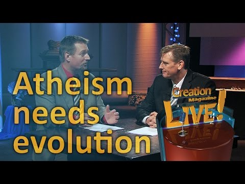 Atheism needs evolution (Creation Magazine LIVE! 5-07) – creation.com