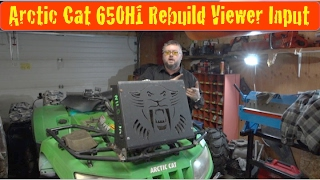 5. Arctic Cat 650h1 Rebuild What do you Want to See