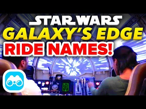 Galaxy's Edge RIDE NAMES ANNOUNCED For Star Wars Land! - Disney News Update
