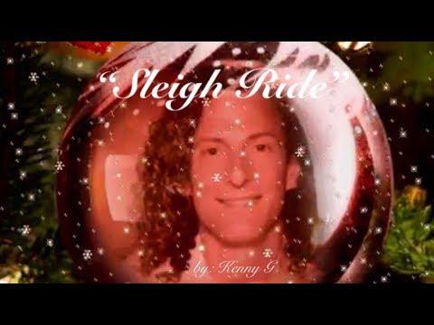 Sleigh Ride (Instrumental)  ~  Kenny G