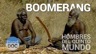 Video Boomerang. Los Hombres del Quinto Mundo | Tribus y Etnias - Planet Doc MP3, 3GP, MP4, WEBM, AVI, FLV Juli 2018