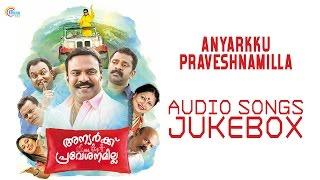 Anyarkku Praveshnamilla Audio Songs Jukebox