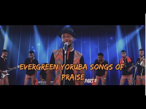 Evergreen Yoruba Songs Of Praise 3