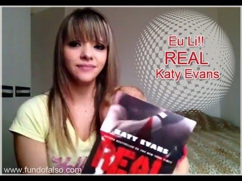 Eu li! (Vídeo Resenha) - Real - Katy Evans